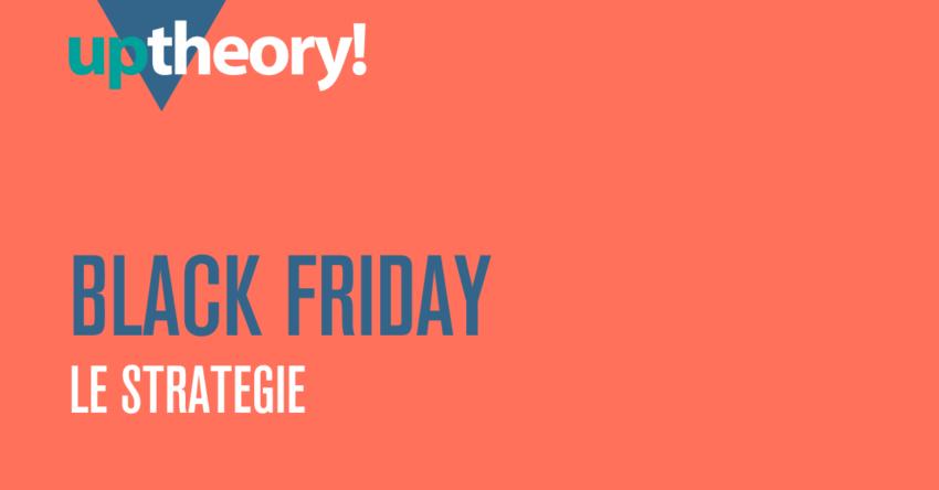 Black Friday. Le strategie e i trucchi.